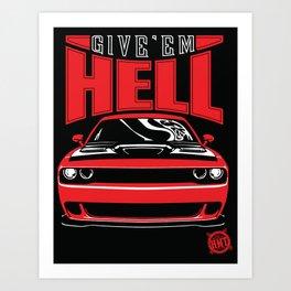 Give'em Hell Art Print