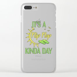 It's A Flip Flop Kinda Day Clear iPhone Case