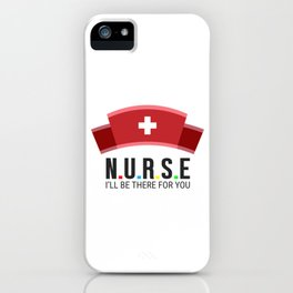 Nurse I'll Be There For You Doctor Medical Health Check Cardio Physician Medic Hospital Gift iPhone Case