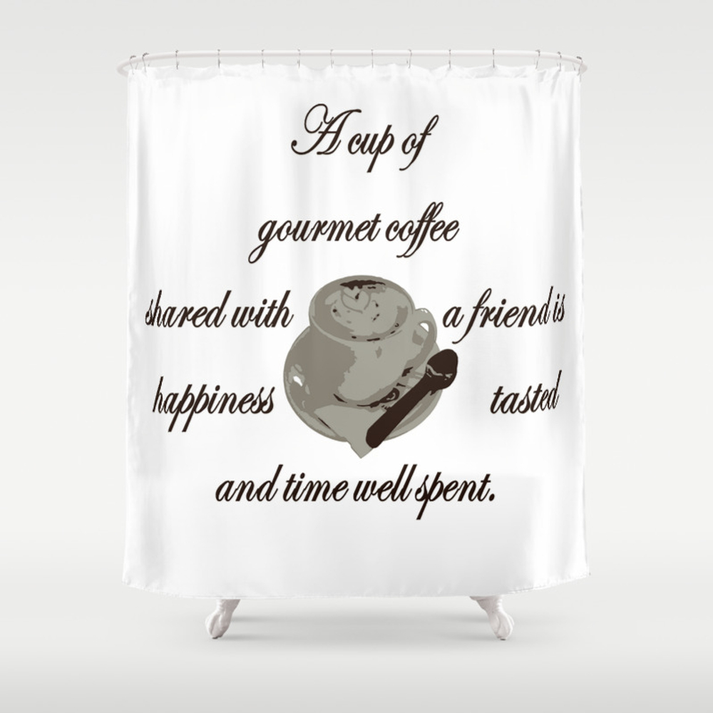 A Cup Of Gourmet Coffee Shared With A Friend Shower Curtain by Taiche CTN7824447