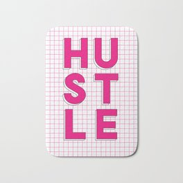 Hustle pink and white inspirational typography poster bedroom wall home decor Bath Mat