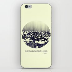 you belong among the wild flowers iPhone & iPod Skin