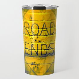 The Road Ends Travel Mug