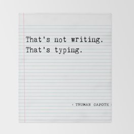 """Truman Capote, """"That's Not Writing, That's Typing""""  Throw Blanket"""