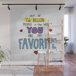 You are my favorite Wall Mural