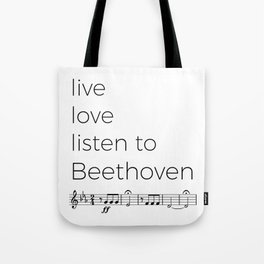 Live, love, listen to Beethoven Tote Bag