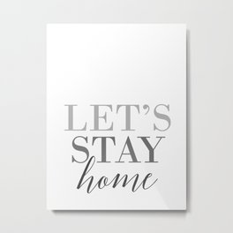 Let's stay home, scandinavian design (3) Metal Print