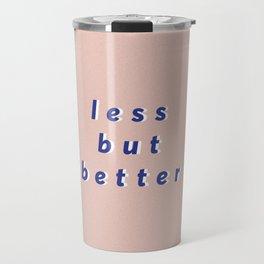 less but better Travel Mug