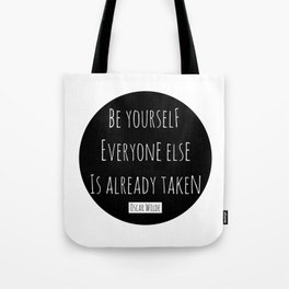 Be yourself; everyone else is already taken.  Oscar Wilde Tote Bag