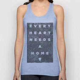 Every Heart Needs A Home 3 Unisex Tank Top
