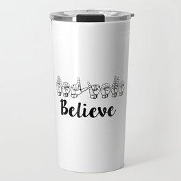 Believe Sign Language Travel Mug