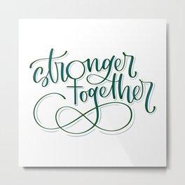 Stronger Together - Teal Metal Print