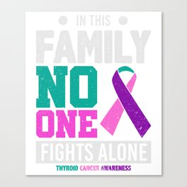 In This Family No One Fights Alone Cancer T-Shirt Canvas Print