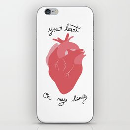Your heart on my hands iPhone Skin