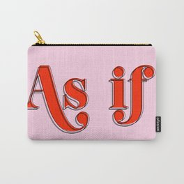 as if Carry-All Pouch