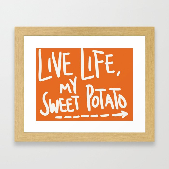 Live Life My Sweet Potato Framed Art Print