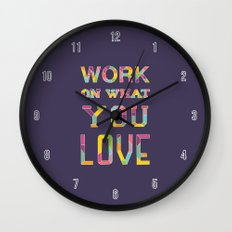 Work On What You Love Wall Clock
