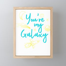 Outer Space Fan Romantic Galactic Cheesy Puns Astronaut You're My Galaxy Framed Mini Art Print