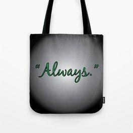 Always - Severus Snape  Tote Bag