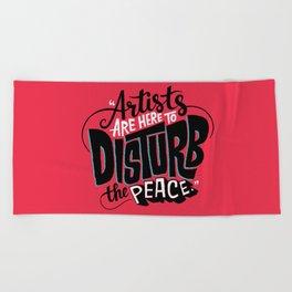 Disturb The Peace Beach Towel