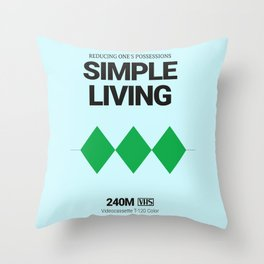 SIMPLE LIVING #4 Throw Pillow