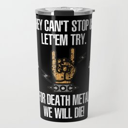 Funny Death Metal Saying Travel Mug