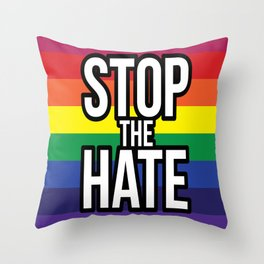 Stop the Hate! Throw Pillow