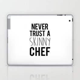 A Skinny Chef Funny Quote Laptop & iPad Skin