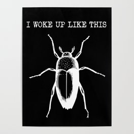 I Woke Up Like This (black background) Poster