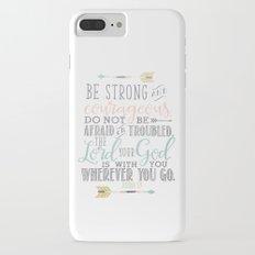 Joshua 1:9 Bible Verse Slim Case iPhone 7 Plus