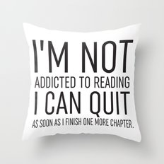 I'm Not Addicted Throw Pillow