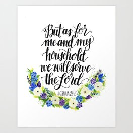 Serve the Lord - Joshua 24:15 Art Print