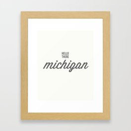 Hello There Michigan Framed Art Print