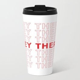 Hey There take-out inspired print Metal Travel Mug