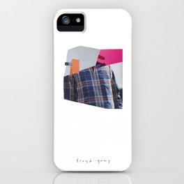 I've Been Told iPhone Case