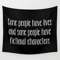 fangirl Wall Tapestries featuring Some People Have Fictional Characters - Black and White (inverted) by bookwormboutique