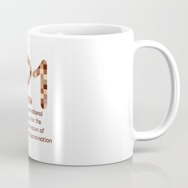 International day for the elimination of racial discrimination- March 21 Coffee Mug