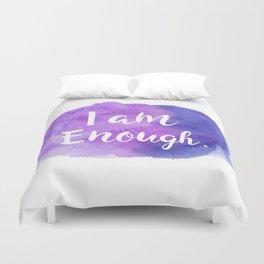 I am Enough Duvet Cover
