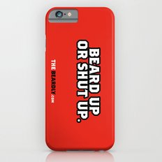 BEARD UP OR SHUT UP. iPhone 6s Slim Case