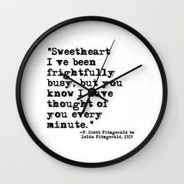 Thought of you every minute - Fitzgerald quote Wall Clock