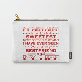 MY GIRLFRIEND IS MY LIFE Carry-All Pouch