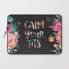 Calm Your Tits Laptop Sleeve