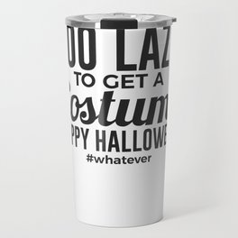 Whatever Costume Lazy Halloween Design Travel Mug