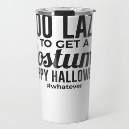 Whatever Costume Lazy Halloween Design Travel Mug