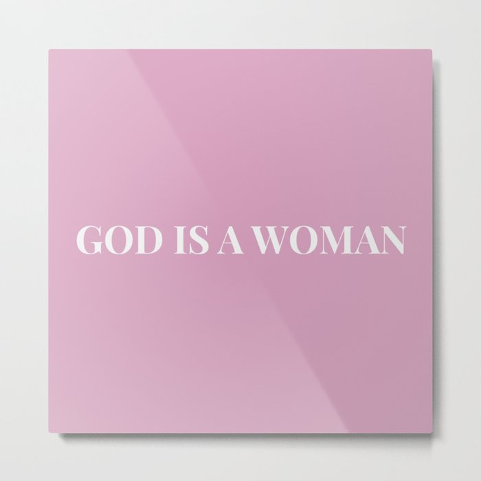 God is a woman by Ariana – pink white Metal Print