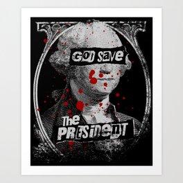 God Save the President Art Print