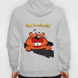 Happy Groundhog Day Hoody
