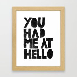 You had me at Hello - by Genu WORDISIAC™ TYPOGY™ Framed Art Print