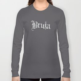 Bruja (White Text) Long Sleeve T-shirt