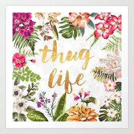 Thug Life - white version Art Print